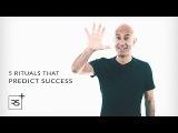 5 Rituals That Predict Success  Robin Sharma