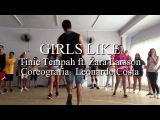 GIRLS LIKE - TINIE TEMPAH FT. ZARA LARSSON Coreografia por Leo Costa
