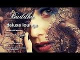 Buddha Deluxe Lounge - No.32 Pure Magic, HD, 2017, mystic bar &amp buddha sounds