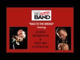 BIG PHAT BAND Featuring JAMES MORRISON &amp ARTURO SANDOVAL