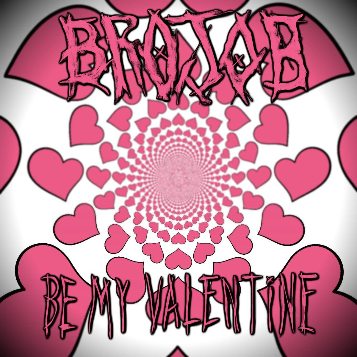 BROJOB - Be My Valentine [single] (2017)