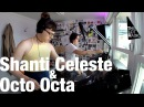 Shanti Celeste Octo Octa @ The Lot Radio May 25 2017