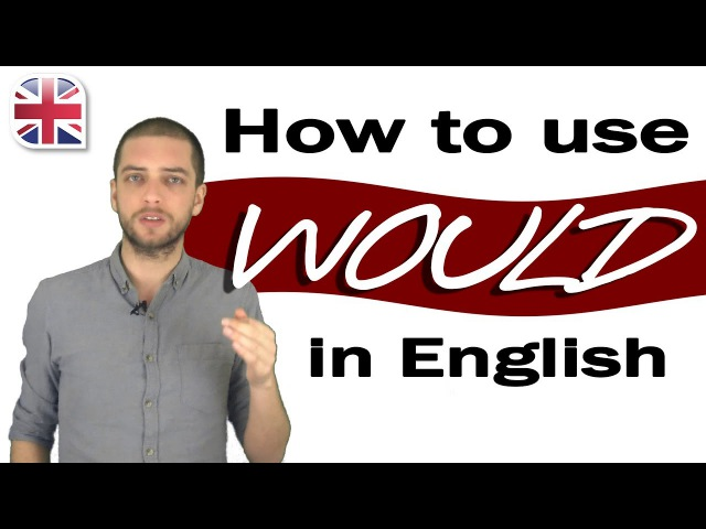 How to Use Would in English English Modal Verbs