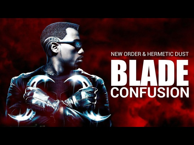NEW ORDER HERMETIC DUST - Blade (Confusion)(Video remix)
