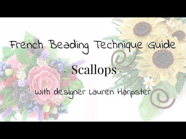French Beading Technique Guide - Scallops - with designer Lauren Harpster