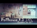 DIY Dollhouse2 How to make kitchen for doll Pullip, Monster High, Blythe,