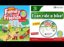 FAMILY AND FRIENDS 2: UNIT 3 I CAN RIDE A BIKE