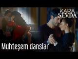Kara Sevda - Nihan ile Kemal'in Muhtes