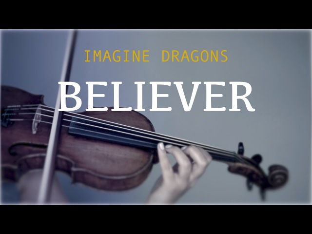 Imagine Dragons - Believer for violin and piano (COVER)
