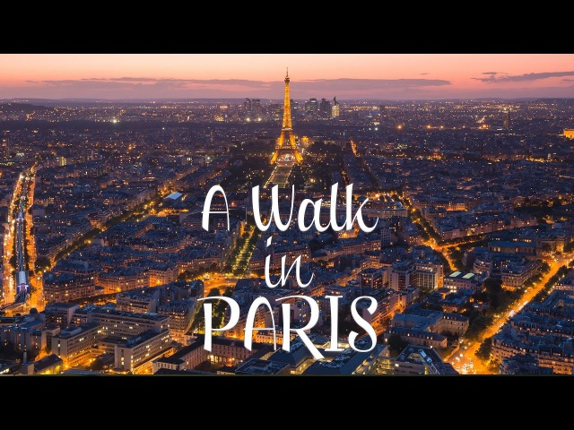 A Walk in Paris - Timelapse / Hyperlapse project