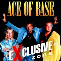 ACE OF BASE - Exclusive Zone
