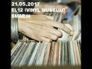 Круглая музыка 21 05 2017 El12 Vinyl Museum Smarin