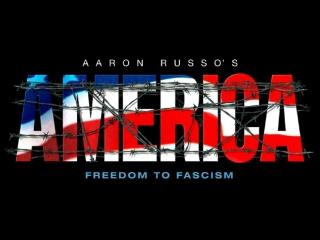 Америка От Свободы к фашизму (Аарон Руссо)