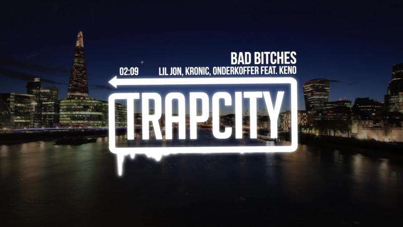 Lil Jon, Kronic, Onderkoffer - Bad Bitches (feat. Keno)