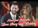 Messi and Antonella - Love Story and Wedding. Historia de amor y Casamiento