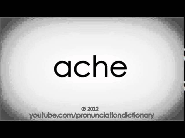 How to pronounce ache