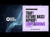 Trap / Future Bass / Hip Hop / Loops Drums