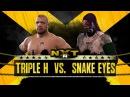 WFW NXT - Triple H vs Snake Eyes