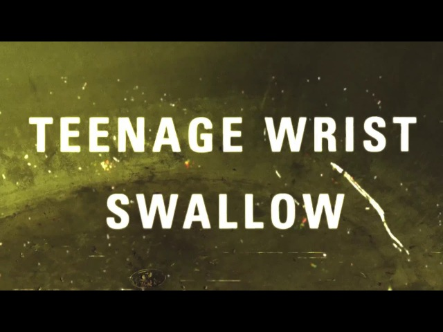Teenage Wrist -