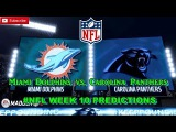 Miami Dolphins vs. Carolina Panthers  #NFL WEEK 10  Predictions Madden 18