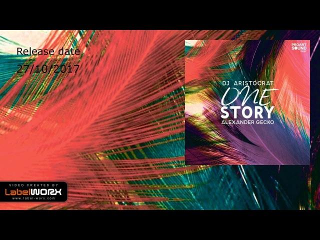 DJ Aristocrat Alexander Gecko - One Story (Original Mix)