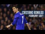 Cristiano Ronaldo - February 2017 ● All Skills & Goals HD