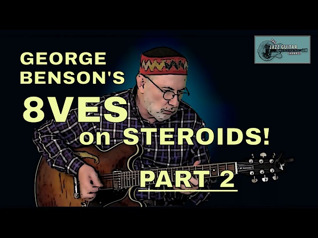 George Benson's Octaves on Steroids_Part2