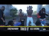CrazyBoyBray &amp LilCJ Kasino - Tried It (Dir. by @KingZelFilms)
