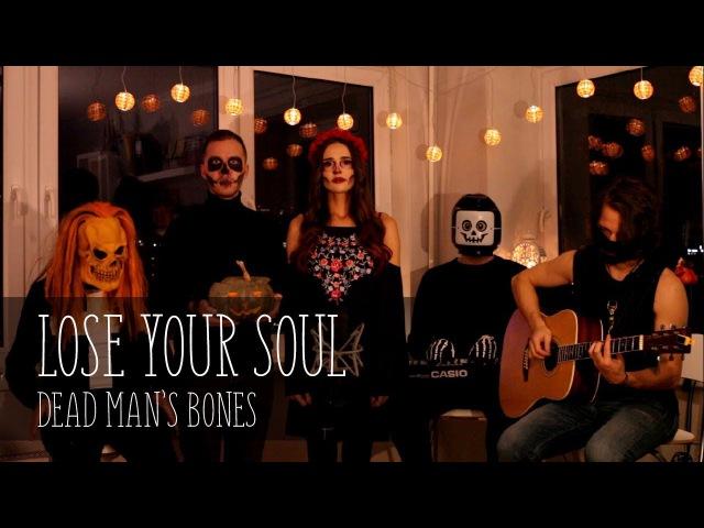 Lose your soul – Dead Man's Bones halloween cover by Via Via