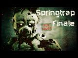 Groundbreaking - Springtrap Finale (russian cover by DariusLock) Five Nights At Freddy's 3