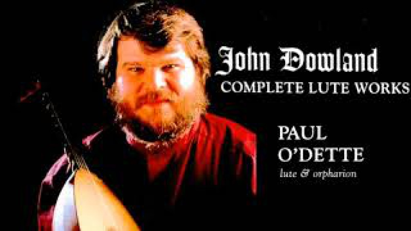 Dowland - Complete Lute Works / Complete Galliards (recording of the Century : Paul O'Dette)