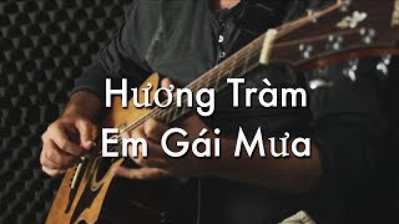 Hương Tràm - Em Gái Mưa - Igor Presnyakov - fingerstyle guitar cover