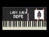 Lady Gaga - Dope - Piano Tutorial by Amadeus (Synthesia)