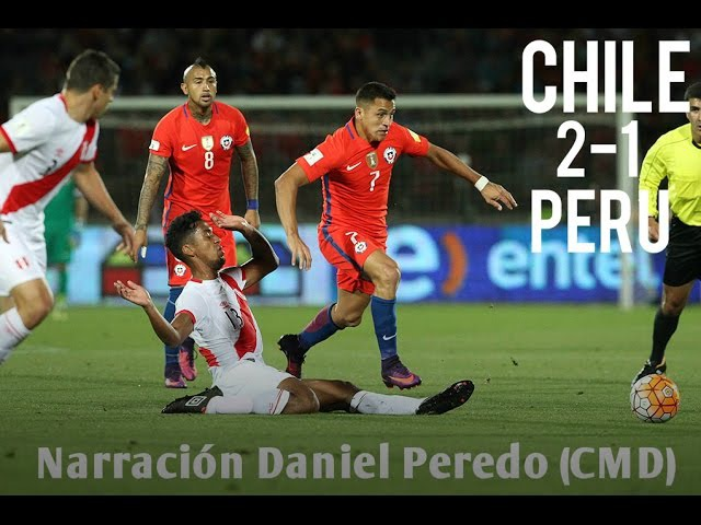 Chile 2-1 Perú | Narración Daniel Peredo (CMD) | Eliminatorias Rusia 2018 (11.10.16)