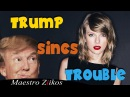 Trump Sings - I Knew You Were Trouble By Taylor Swift 👌