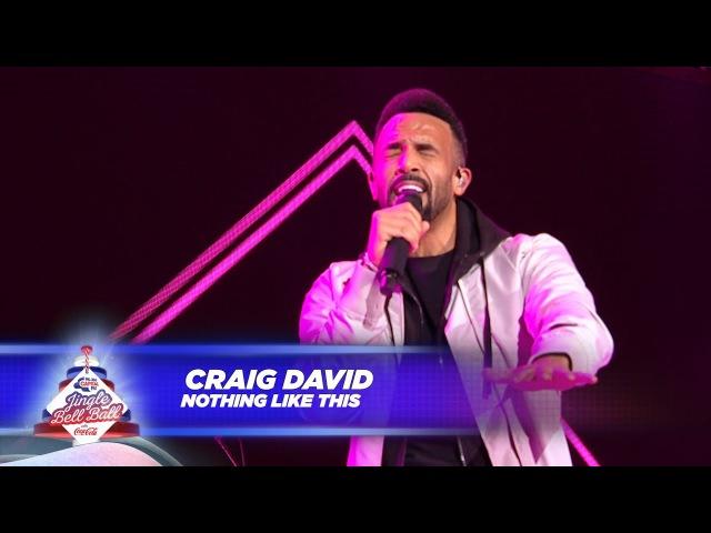 Craig David - 'Nothing Like This' - (Live At Capital's Jingle Bell Ball 2017)