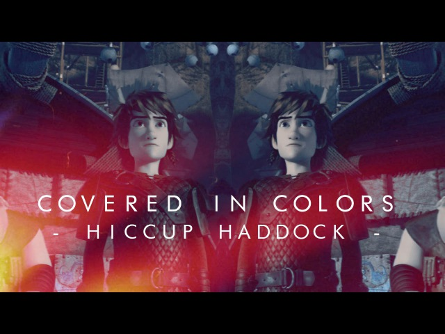 Covered in the colors; hiccup haddock [httyd/rtte]