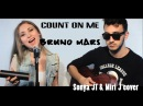 Count On Me - Bruno Mars Sonya JT Miri J acoustic cover