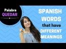 Spanish words with different meanings (Word QUEDAR- QUEDARSE) Tiene mas de 5 usos!