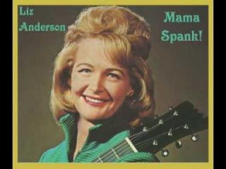 LIZ ANDERSON - Mama Spank (1967)