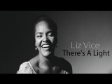 There's A Light (Liz Vice) - Свет [русский перевод]