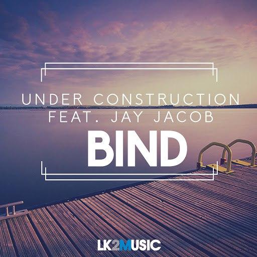 Under Construction альбом Bind (feat. Jay Jacob)
