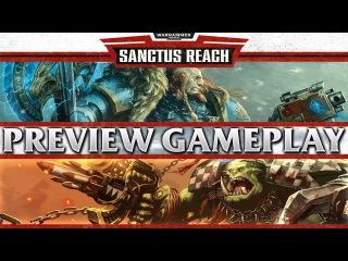 WARHAMMER 40,000 SANCTUS REACH - Preview Gameplay
