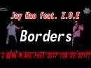 Vocal [Внеконкурс] - Jay Hao feat. Z.O.E- Borders [2 ДЕНЬ 2017 (08.05.2017)]