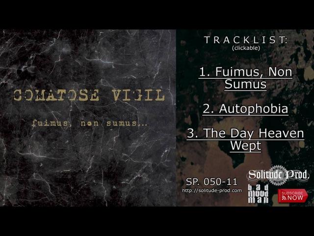 COMATOSE VIGIL - Fuimus, Non Sumus (2011) Full Album Official (Funeral Doom Metal)