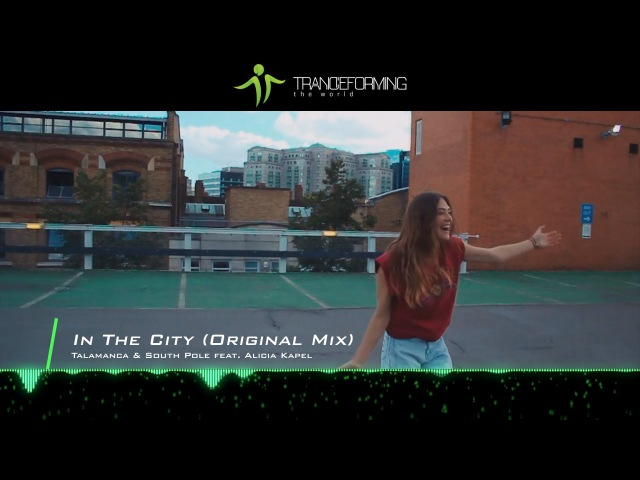 Talamanca South Pole feat. Alicia Kapel - In The City (Original Mix) [Music Video]