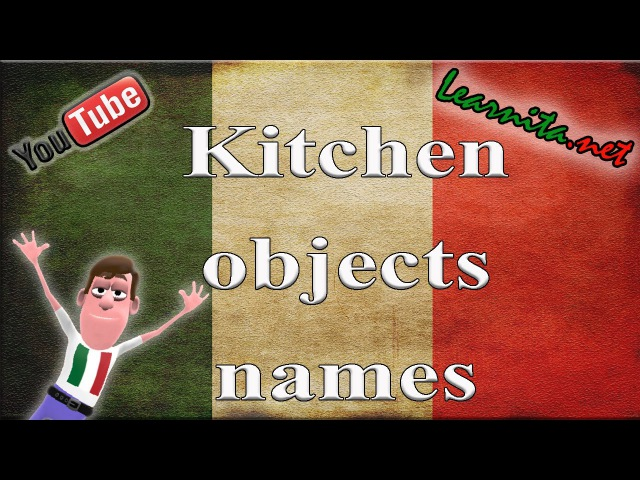 Italian lesson Names of kitchen objects in italian