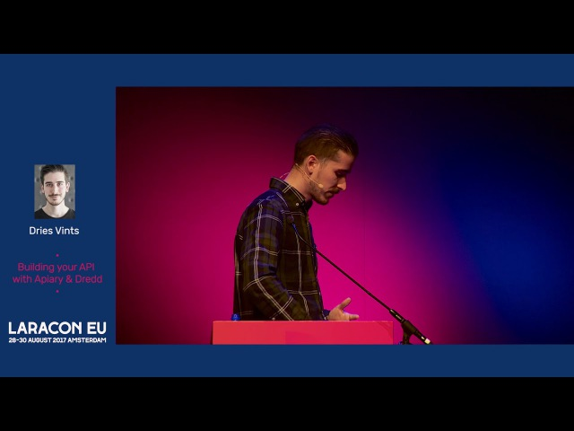 Dries Vints - Building your API with Apiary Dredd - Laracon EU 2017
