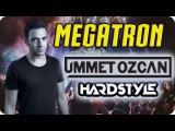 Megatron - Ummet Ozcan (Rallax Remix)  HARDSTYLE