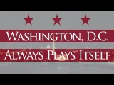 Between the Lines - Washington, D.C. Always Plays Itself